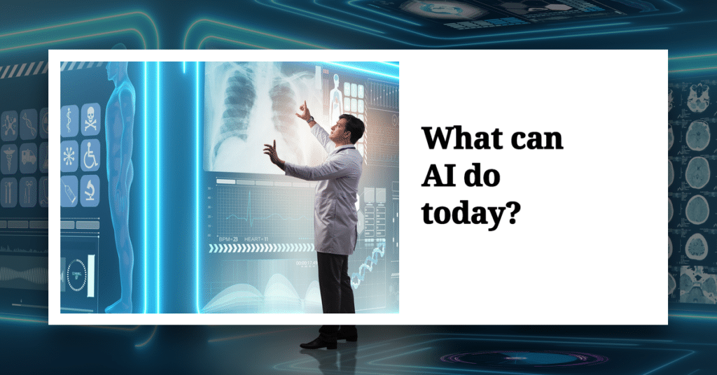 What can AI do today